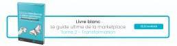 Livre blanc marketplace tome 2 transformation e-commerce