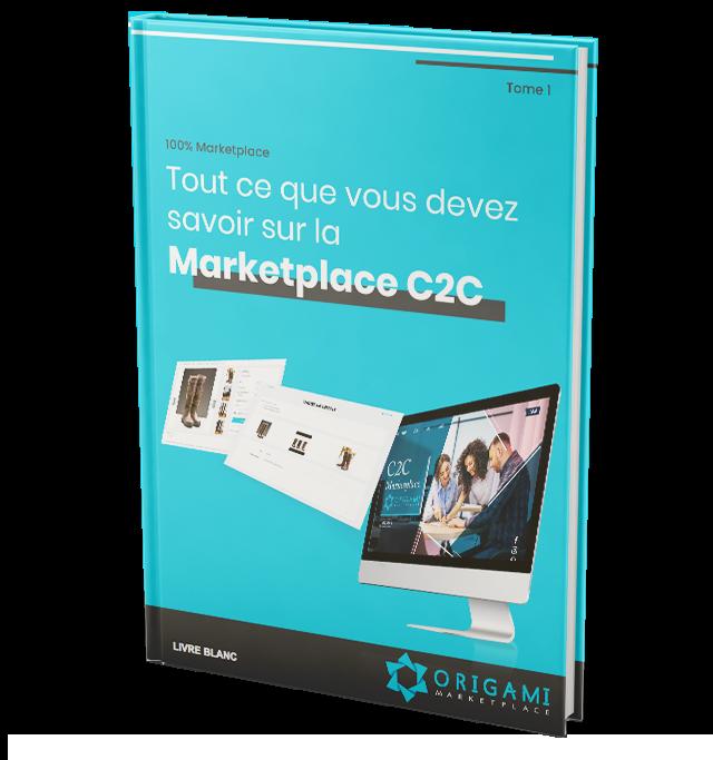 la marketplace C2C, le livre blanc pour tout savoir